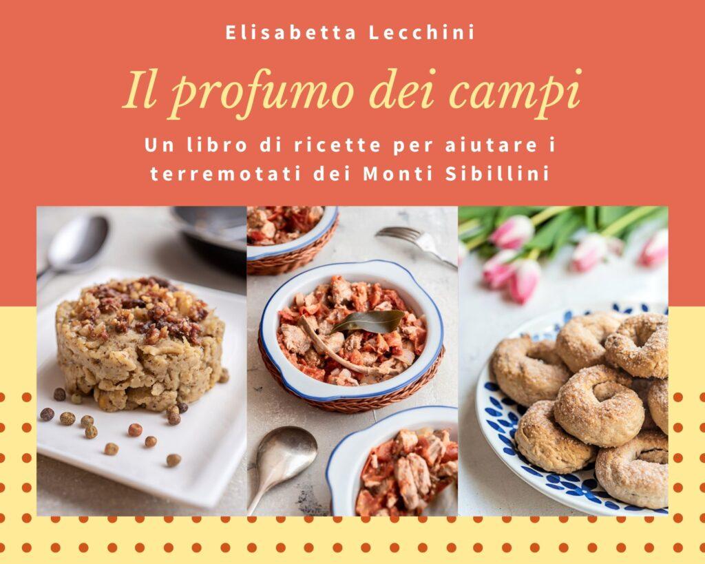 Elisabetta Lucchini, insieme ad altre 13 Food Blogger, ha scritto un libro di ricette tipiche della cucina dei Monti Sibillini. Il ricavato delle vendite aiuterà i terremotati del Centro Italia