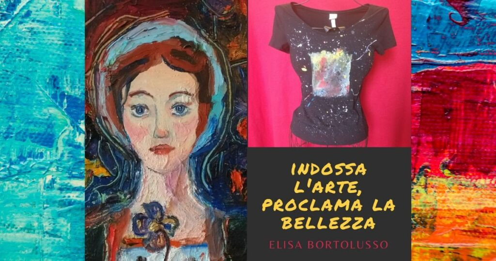 Elisa Bortolusso crea i suoi quadri e le sue magliette dipinte a mano a San Vito al Tagliamento, ispirandosi ai grandi pittori dell'ottocento e del novecento