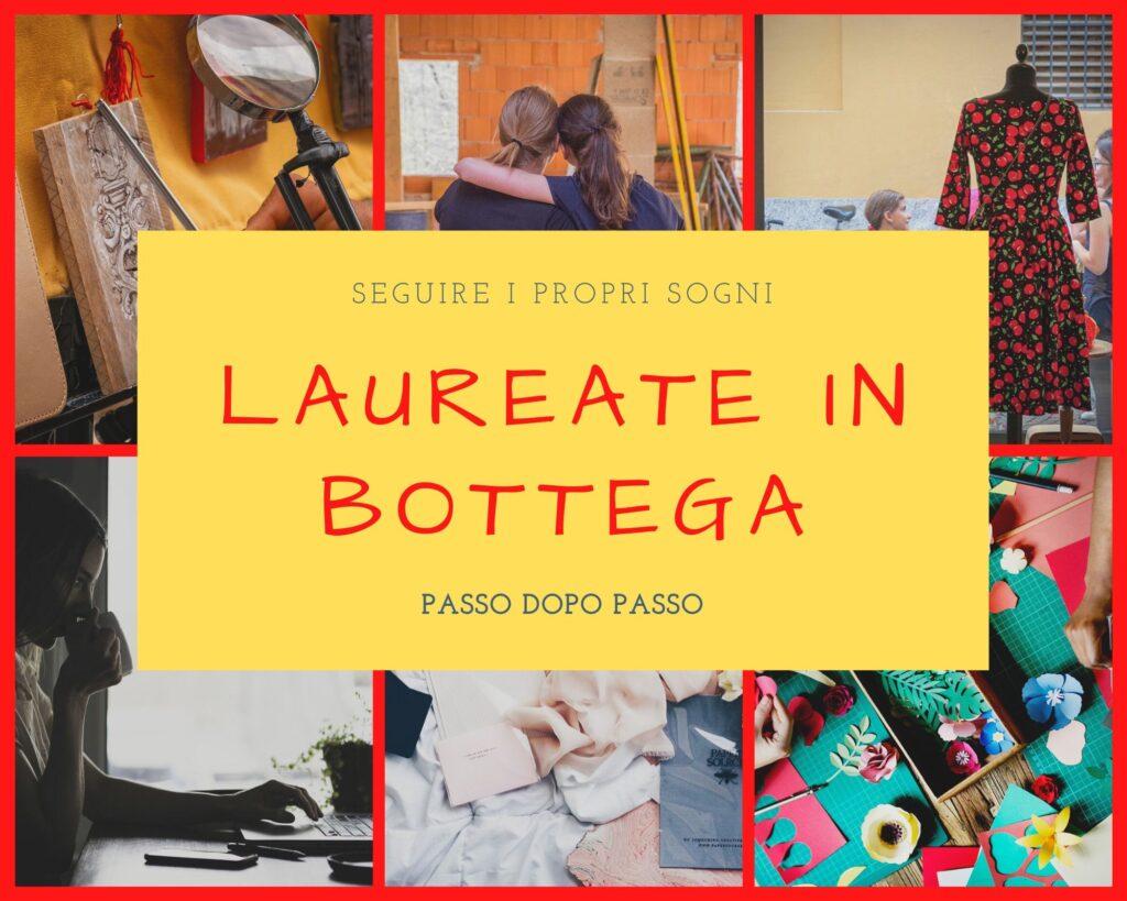 Laureate in bottega è un blog che racconta storie di donne che, forti del proprio coraggio e della propria preparazione, hanno deciso di aprire negozi e botteghe di quartiere.